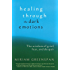 Healing through the Dark Emotions: The Wisdom of Grief, Fear, and Despair