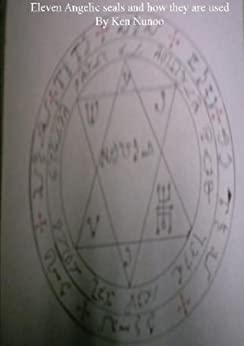 Eleven angelic Seals and how they are used by [Nunoo, Ken]
