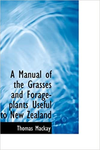 Kostenlose E-Book-Downloads für Mobipocket A Manual of the Grasses and Forage-plants Useful to New Zealand in German