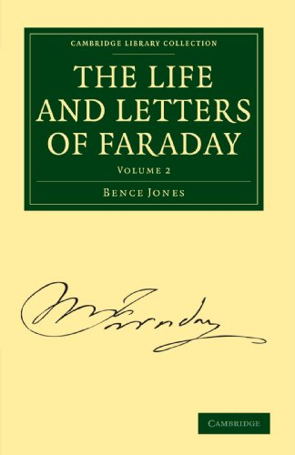 The Life and Letters of Faraday (Cambridge Library Collection - Physical Sciences)