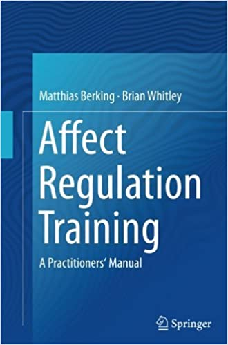 Affect Regulation Training: A Practitioners' Manual [9/11/2016] Matthias Berking