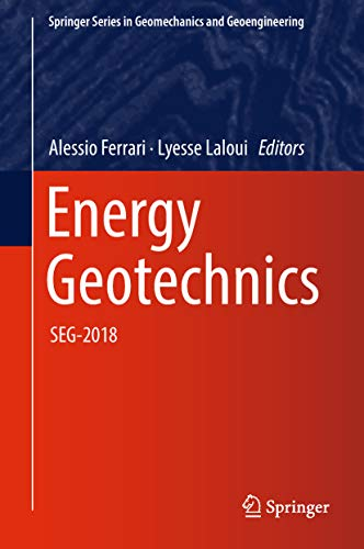 Energy Geotechnics: SEG-2018 (Springer Series in Geomechanics and Geoengineering)