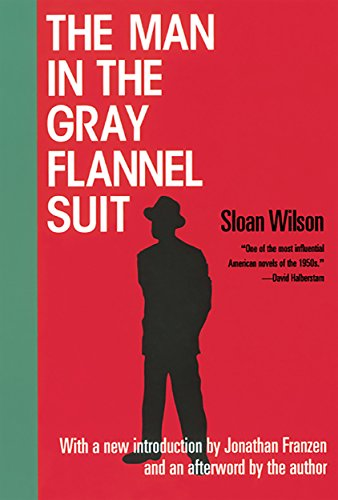 The Man in the Gray Flannel Suit (The Man In The Gray Flannel Suit Novel)