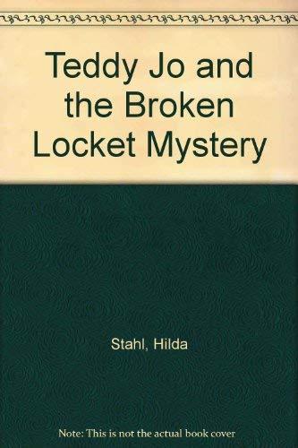 (Teddy Jo and the Broken Locket Mystery)