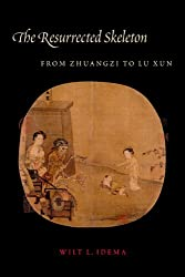 The Resurrected Skeleton: From Zhuangzi to Lu Xun (Translations from the Asian Classics)