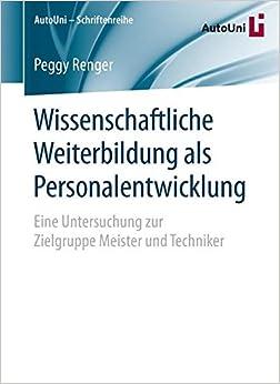 Wissenschaftliche Weiterbildung als Personalentwicklung (AutoUni - Schriftenreihe)