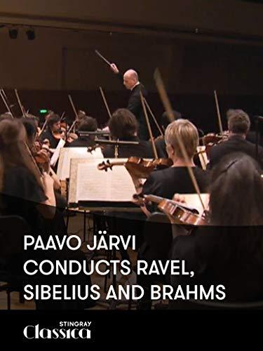(Paavo Järvi conducts Ravel, Sibelius and Brahms)