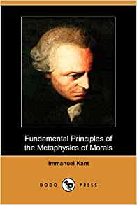 kants fundamental principles of the metaphysics Immanuel kant deontology: duty-based ethics  kant's objections to utilitarianism: 1  kant, fundamental principles of the metaphysics of morals,1898.