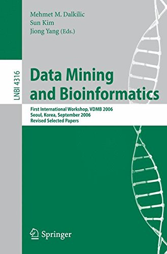 Data Mining and Bioinformatics: First International Workshop, VDMB 2006, Seoul, Korea, September 11, 2006, Revised Selected Papers (Lecture Notes in Computer Science)