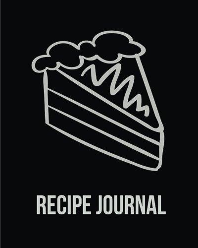 "Download Recipe Journal: (Recipe Journal Vol. B57) Cook Book Size 8"" x 10"" Blank Cookbook To Write In,Paperback (Blank Cookbooks and Recipe Books), 100 Spacious Record. (Recipe Journal Pro Edition.) ebook"