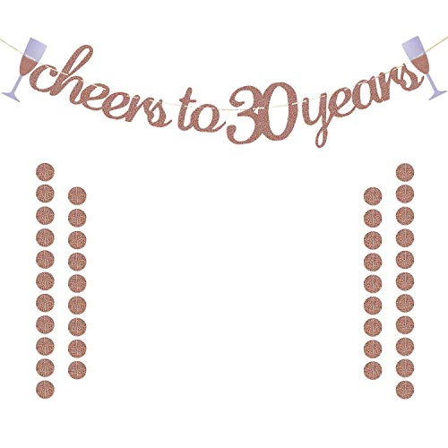 heers to 30 Years Banner for 30th Birthday Wedding Anniversary Party Decorations Supplies | Extra Rose Gold Glittery Circle Dots Garland ()