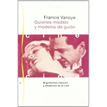 Guiones modelo y modelos de guion/ Script Model and Models of Scripts (Comunicacion Cine) (Spanish Edition)