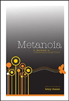 Metanoia - A Transformational Change of Heart by [Chasse, Betsy]