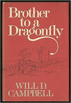 Book Brother to a dragonfly (A Continuum book) by Will D Campbell (1977-05-03)