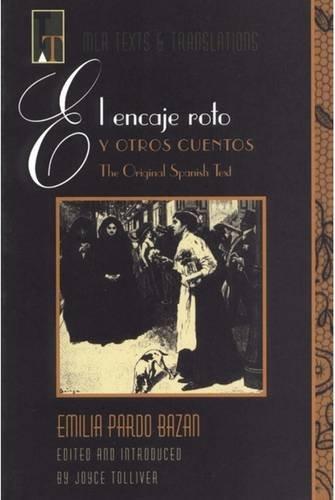 El Encaje Roto Y Otros Cuento (Texts & Translations) (Texts and Translations) (Spanish Edition)