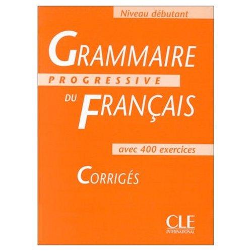 grammaire progressive du francais: niveau debutant, corriges