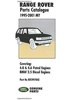 Range Rover 1995/2001 MY Workshop Manual: Covering: 4 0 & 4 6 V8