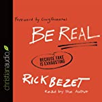 Be Real: Because Fake Is Exhausting | Rick Bezet