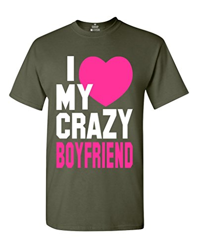 Sixtion I Love My Crazy Boyfriend Unisex T-shirt Couple Shirts Military Green