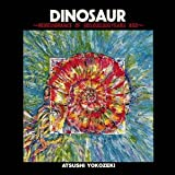 DINOSAUR - REMEMBRANCE OF 900,000,000 YEAR AGO(reissue)