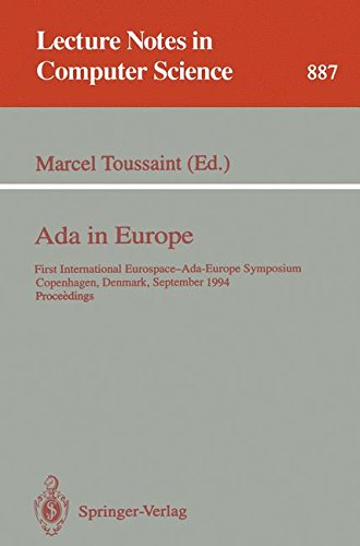 Ada in Europe: First International Eurospace-Ada-Europe Symposium, Copenhagen, Denmark, September 26 - 30, 1994. Proceedings (Lecture Notes in Computer Science) by Marcel Toussaint