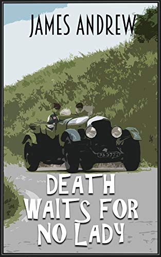 DEATH WAITS FOR NO LADY: a historical murder mystery set in Yorkshire