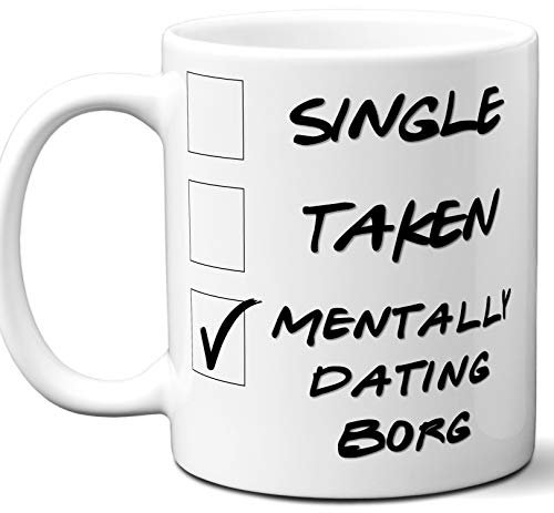 (Funny Borg Mug. Single, Taken, Mentally Dating Coffee, Tea Cup. Best Gift Idea for Hell Below Zero TV Series Fan, Lover. Women, Men Boys, Girls. Birthday, Christmas. 11)
