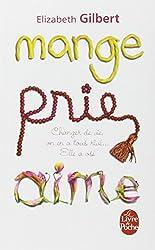 Mange, Prie, Aime (Le Livre de Poche) (French Edition)