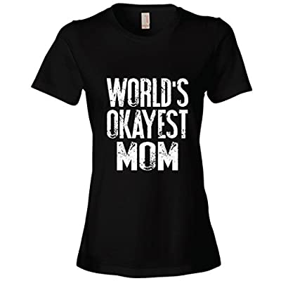 Funny Gift for Mom, Sister, Dad, Brother, World's Okayest Shirts