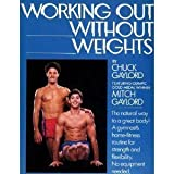 Working Out Without Weights, Chuck Gaylord and Mitch Gaylord, 0688072968