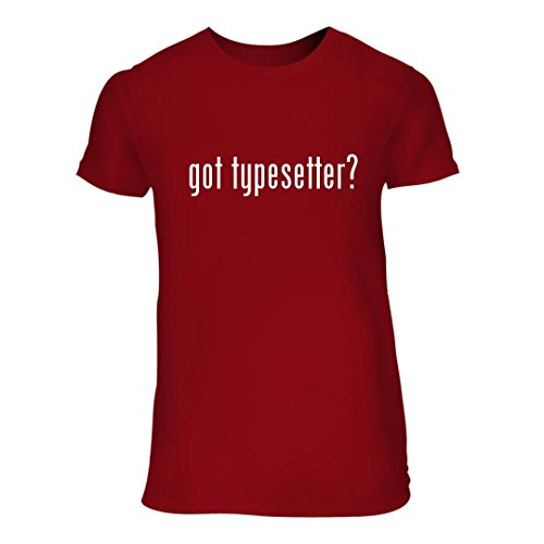 got typesetter? - A Nice Junior Cut Women's Short Sleeve T-Shirt, Red, Large - Typesetter Plaque