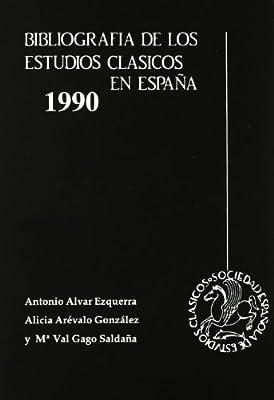 BIBLIOGRAFIA DE LOS ESTUDIOS CLASICOS EN ESPAÑA, 1990: Amazon.es: Alvar Ezquerra, Antonio, Arevalo: Libros