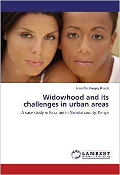 Widowhood and its challenges in urban areas: A case study in Kasarani in Nairobi county, Kenya