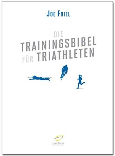 Die Trainingsbibel für Triathleten (Aktualisierte Neuauflage)