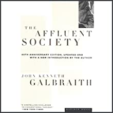 The Affluent Society Audiobook by John Kenneth Galbraith Narrated by Marc Cashman