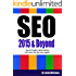 SEO 2015 & Beyond :: Search engine optimization will never be the same again (Webmaster Series)