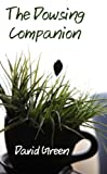 The Dowsing Companion: Everything you need to