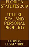 FLORIDA STATUTES 2019 TITLE XL REAL AND PERSONAL PROPERTY
