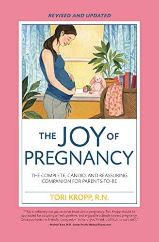 Joy of Pregnancy 2nd Edition: The Complete, Candid, and Reassuring Companion for Parents-to-Be