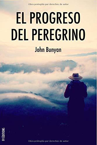 El progreso del peregrino Viaje de Cristiano a la Ciudad Celestial bajo el símil de un sueño  [Bunyan, John] (Tapa Blanda)