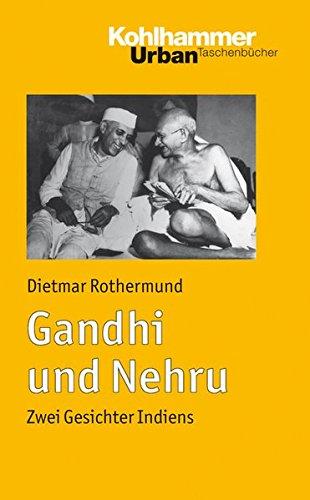 Gandhi und Nehru: Zwei Gesichter Indiens (Urban-Taschenbücher, Band 656) Taschenbuch – 8. Juli 2010 Dietmar Rothermund Kohlhammer W. GmbH 3170213423