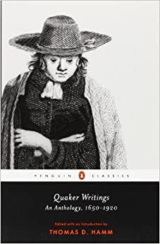 Book Quaker Writings: An Anthology, 1650-1920 (Penguin Classics)