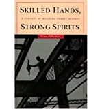 img - for [(Skilled Hands, Strong Spirits: A Century of Building Trades History * * )] [Author: Grace Palladino] [Jan-2005] book / textbook / text book