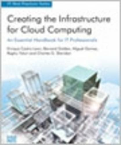 Creating the Infrastructure for Cloud Computing: An Essential Handbook for IT (Intel Essential Series)