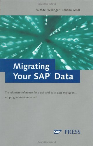 Migrating Your SAP Data: The ultimate reference for quick and easy data migration—no programming required