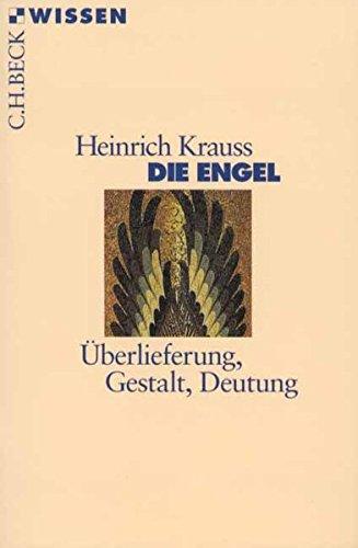 Die Engel: Überlieferung, Gestalt, Deutung (Beck'sche Reihe)