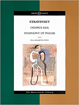 Oedipus Rex/ Symphony of Psalms (The Boosey & Hawkes Masterworks Library)