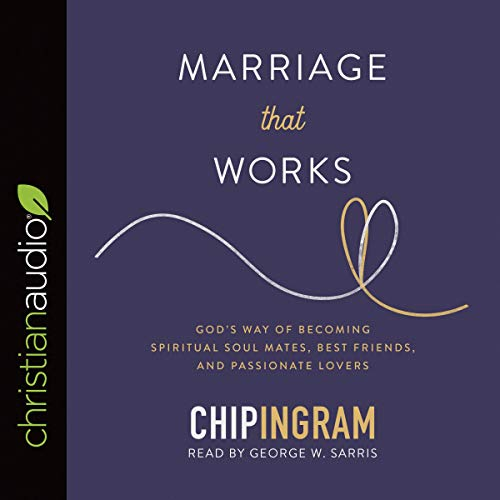 Pdf Christian Books Marriage That Works: God's Way of Becoming Spiritual Soul Mates, Best Friends, and Passionate Lovers