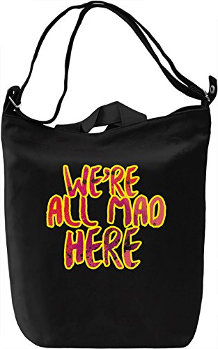 We're All Mad Here Borsa Giornaliera Canvas Canvas Day Bag| 100% Premium Cotton Canvas| DTG Printing|