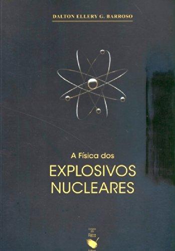 Fisica Dos Explosivos Nucleares, A